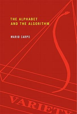 The Alphabet and the Algorithm By Carpo, Mario