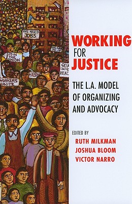 Working for Justice By Milkman, Ruth (EDT)/ Bloom, Joshua (EDT)/ Narro, Victor (EDT)